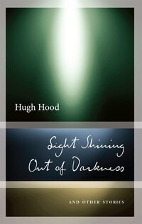 Light Shining Out of Darkness: Selected Stories