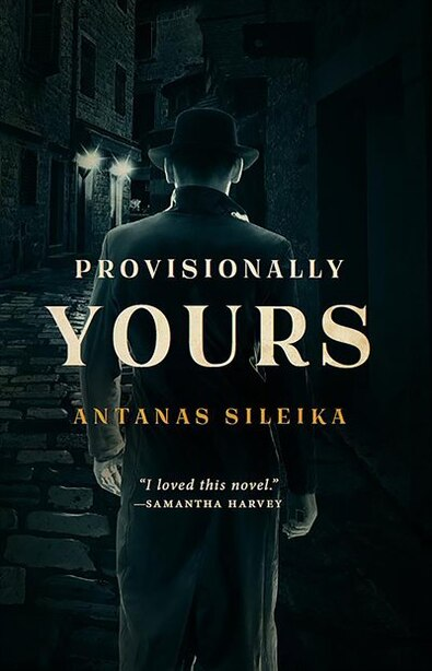 Provisionally Yours by Antanas Sileika