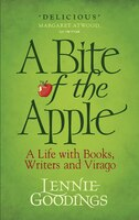 A Bite Of The Apple: A Life With Books, Writers And Virago