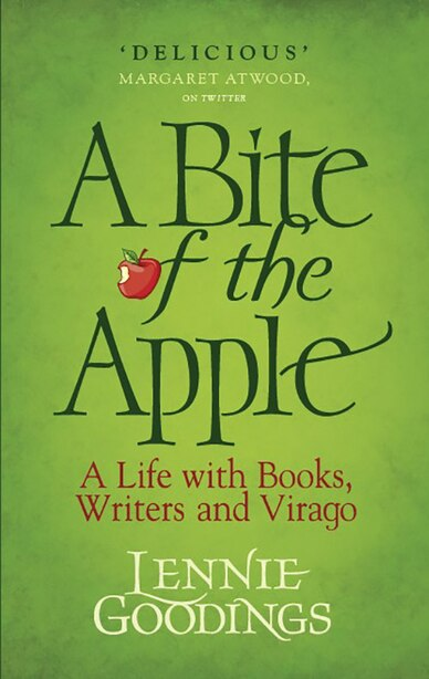 A Bite Of The Apple: A Life With Books, Writers And Virago de Lennie Goodings