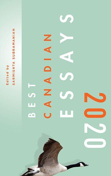 Best Canadian Essays 2020 by Sarmishta Subramanian
