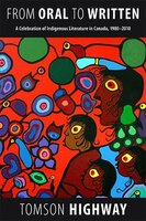 From Oral To Written: A Celebration Of Indigenous Literature In Canada, 1980-2010