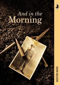 And in the Morning: Fields of Conflict-The Somme, 1916
