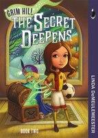 The Secret Deepens: Grim Hill, Book Two