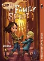 The Family Secret: Grim Hill, Book Four