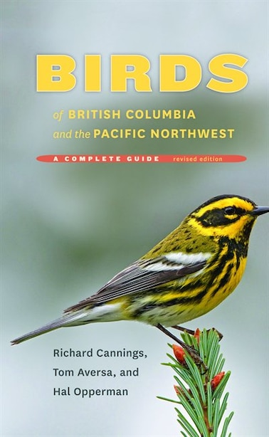 Birds of British Columbia and the Pacific Northwest: A Complete Guide, Revised Edition by Richard Cannings