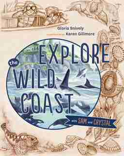 Explore the Wild Coast with Sam and Crystal by Gloria Snively