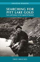 Searching for Pitt Lake Gold: Facts and Fantasy in the Legend of Slumach