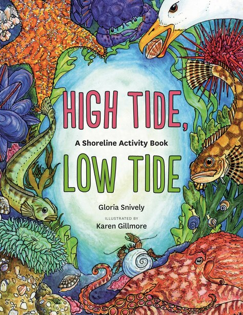 High Tide, Low Tide: A Shoreline Activity Book by Gloria Snively