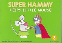 Super Hammy Helps Little Mouse
