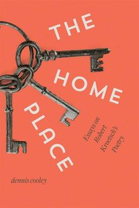 The Home Place: Essays on Robert Kroetsch's Poetry