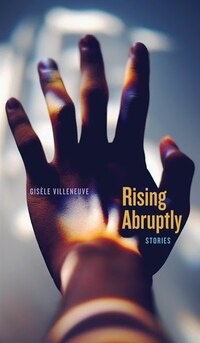 Rising Abruptly: Stories