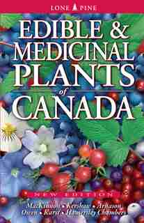 Edible And Medicinal Plants Of Canada by Andy MacKinnon