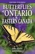 Butterflies of Ontario & Eastern Canada by John Acorn