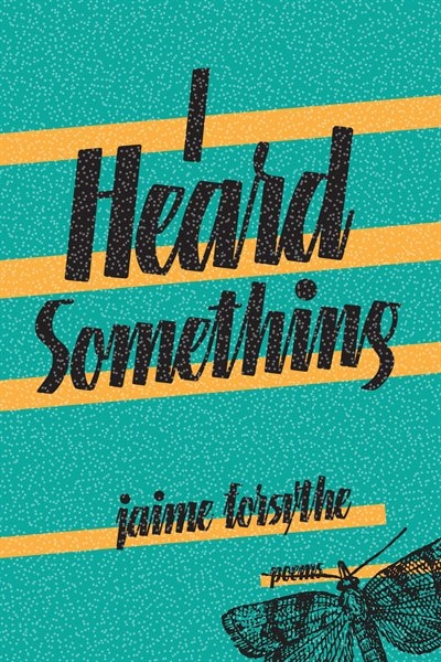 I Heard Something by Jaime Forsythe
