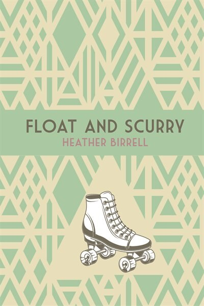 Float And Scurry by Heather Birrell