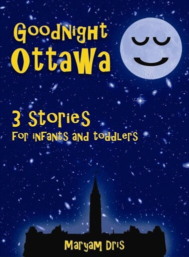 GOODNIGHT OTTAWA by MARYAM DRIS