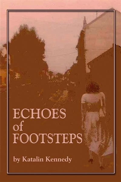 ECHOES OF FOOTSTEPS by Katalin Kennedy