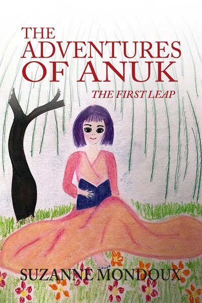 The Adventures of Anuk by Suzanne Mondoux