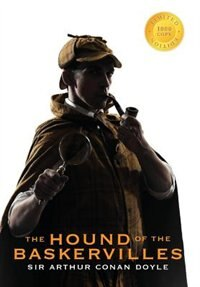 The Hound of the Baskervilles (Sherlock Holmes Illustrated) (1000 Copy Limited Edition) by Sir Arthur Conan Doyle