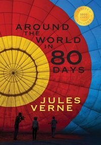 Around the World in Eighty Days (1000 Copy Limited Edition) by JULES VERNE