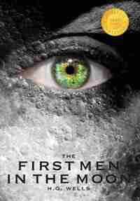 The First Men in the Moon (1000 Copy Limited Edition) by H G Wells