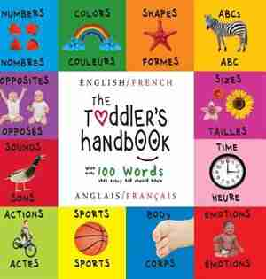 The Toddler's Handbook: Bilingual (English / French) (Anglais / Français) Numbers, Colors, Shapes, Sizes, ABC Animals, Oppo by Dayna Martin