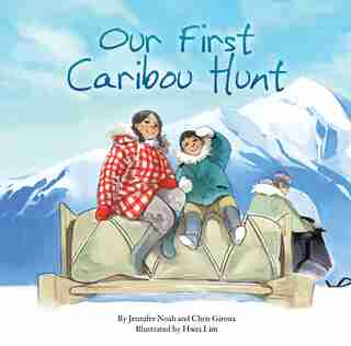 Our First Caribou Hunt by Chris Giroux