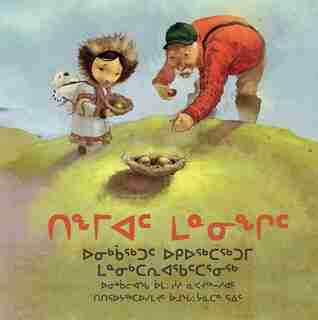 Wild Eggs: A Tale Of Arctic Egg Collecting (inuktitut) by Suzie Napayok-short