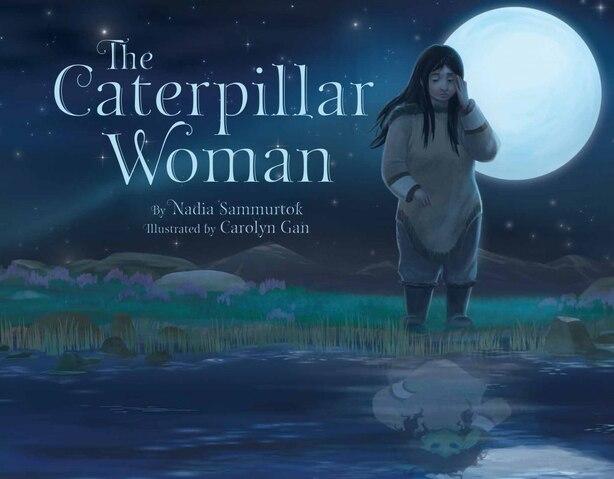 The Caterpillar Woman by Nadia Sammurtok