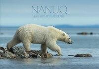 Nanuq: Life With Polar Bears