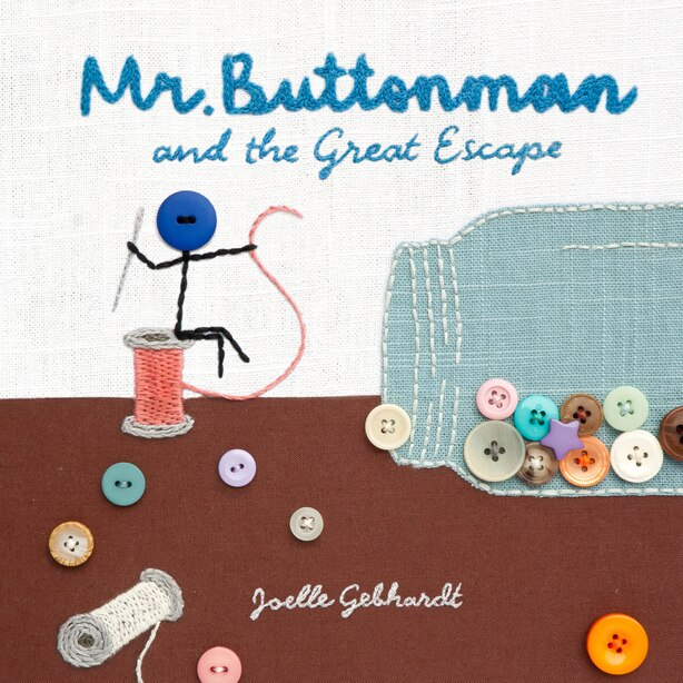 Mr. Buttonman And The Great Escape: And The Great Escape by Joelle Gebhardt