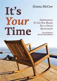 It's Your Time: Information to Get You Ready for a Great Retirement de Donna McCaw
