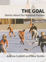 The Goal: Stories about Our National Passion, Regular Edition, Revised and Expanded