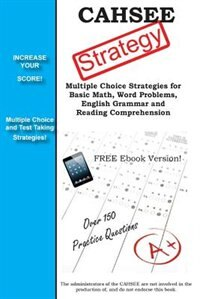 CAHSEE Test Strategy: Winning Multiple Choice Strategies for the California High School Exit Test by Complete Test Preparation Inc.