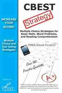 CBEST Test Strategy!  Winning Multiple Choice Strategies for the California Basic Educational Skills Test by Complete Test Preparation Inc.