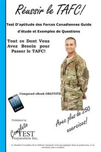 Réussir le TAFC!: Test D'aptitude des Forces Canadiennes Guide d'étude et Exemples de Questions by Complete Test Preparation Inc.