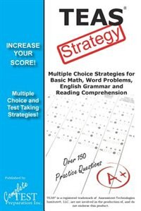 TEAS Test Strategy!: Winning Multiple Choice Strategies for the Test of Essential Academic Skills by Complete Test Preparation Inc.