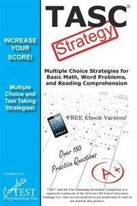 TASC Test Strategy: Winning Multiple Choice Strategies for the TASC! by Complete Test Preparation Inc.