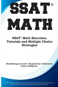 SSAT Math: Math Exercises, Tutorials and  Multiple Choice Strategies by Complete Test Preparation Inc.