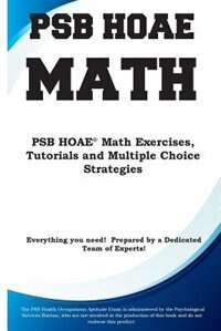 PSB HOAE Math: PSB HOAE® Math Exercises, Tutorials and Multiple Choice Strategies by Complete Test Preparation Inc.