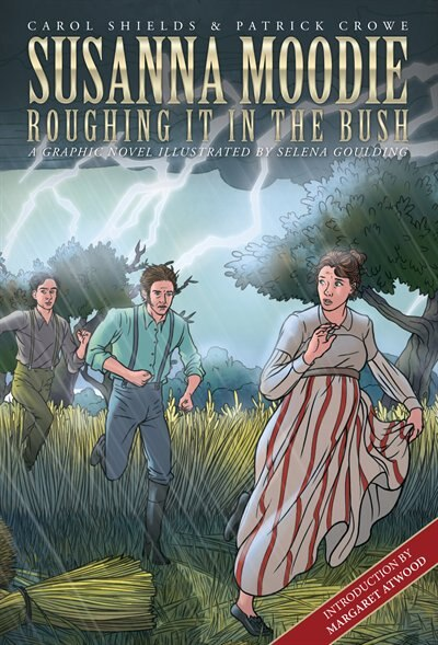 Susanna Moodie: Roughing It in the Bush by Carol Shields