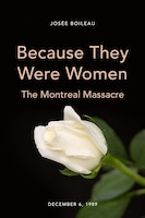 Because They Were Women: The Montreal Massacre