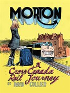 Morton: A Cross-canada Rail Journey