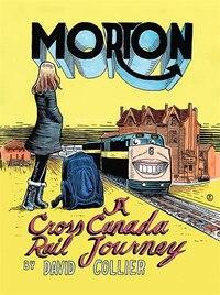 Morton: A Cross-canada Rail Journey