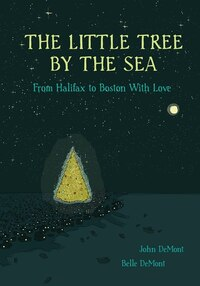 The Little Tree by the Sea: From Halifax to Boston With Love
