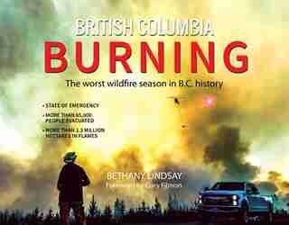 British Columbia Burning by Bethany Lindsay