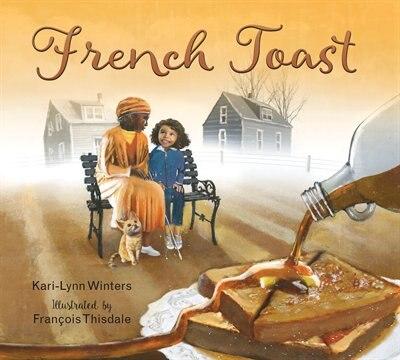 French Toast by Kari-Lynn Winters