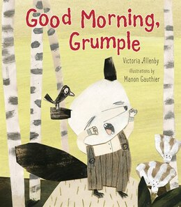 Book Good Morning, Grumple by Victoria Allenby