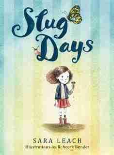 Slug Days by Sara Leach